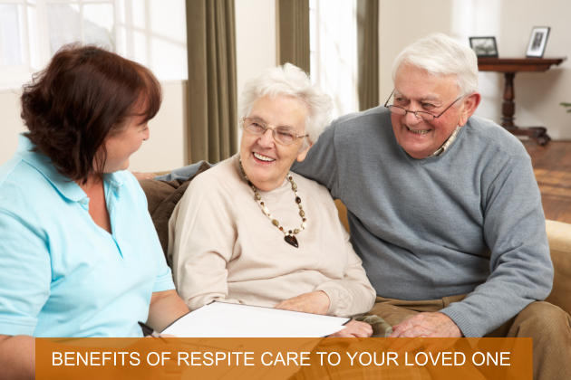 BENEFITS OF RESPITE CARE TO YOUR LOVED ONE