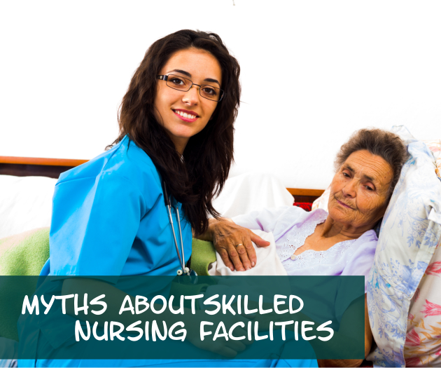 Myths about Skilled Nursing Facilities