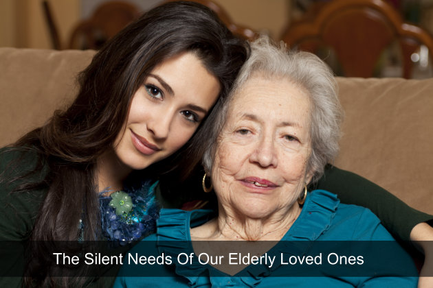 The Silent Needs Of Our Elderly Loved Ones