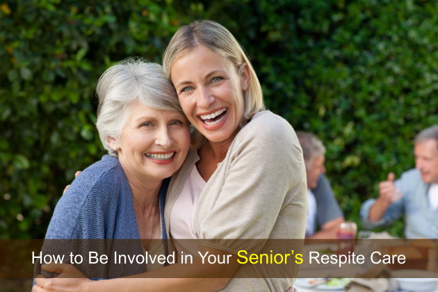 How to Be Involved in Your Senior's Respite Care
