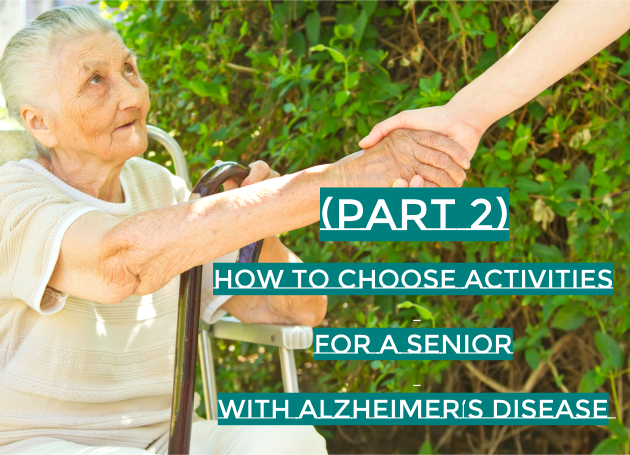 How to Choose Activities for a Senior with Alzheimer's Disease (Part 2)